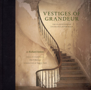 Vestiges of Grandeur: The Plantations of Louisiana's River Road (cover)
